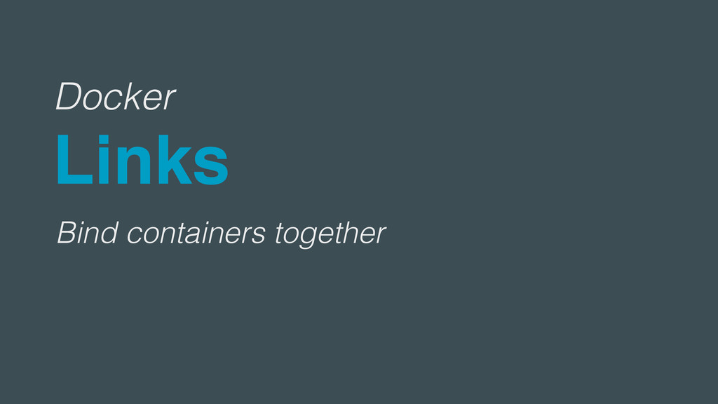 Docker Links Bind containers together
