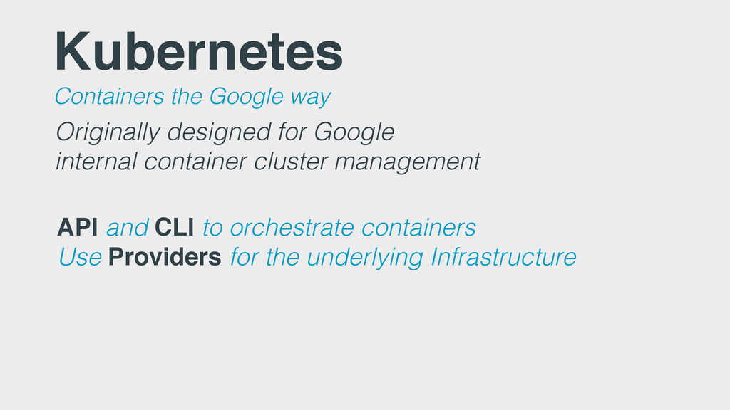 Kubernetes Containers the Google way Originally...