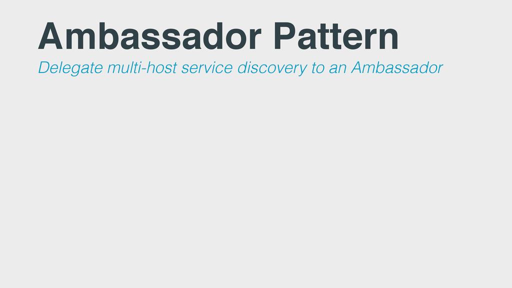 Ambassador Pattern Delegate multi-host service ...