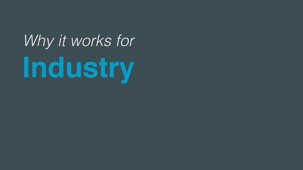 Why it works for Industry
