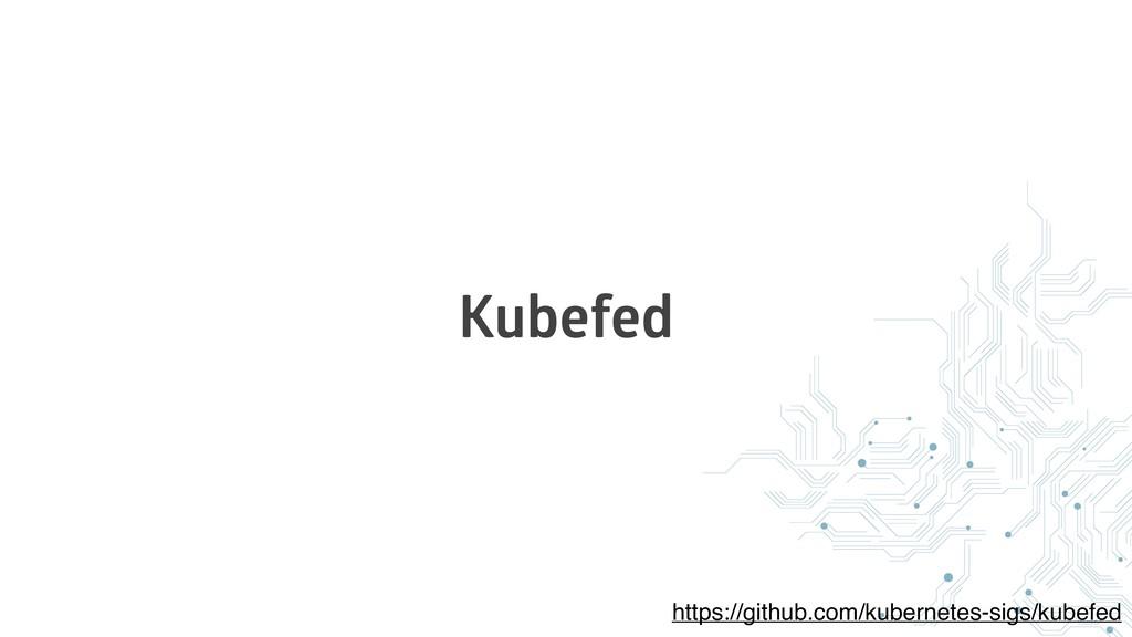 Kubefed https://github.com/kubernetes-sigs/kube...
