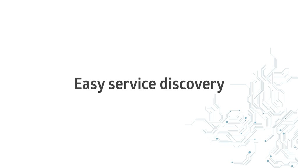 Easy service discovery