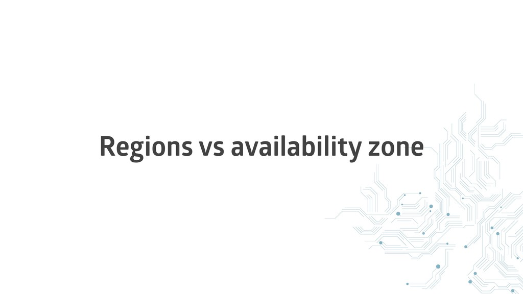 Regions vs availability zone
