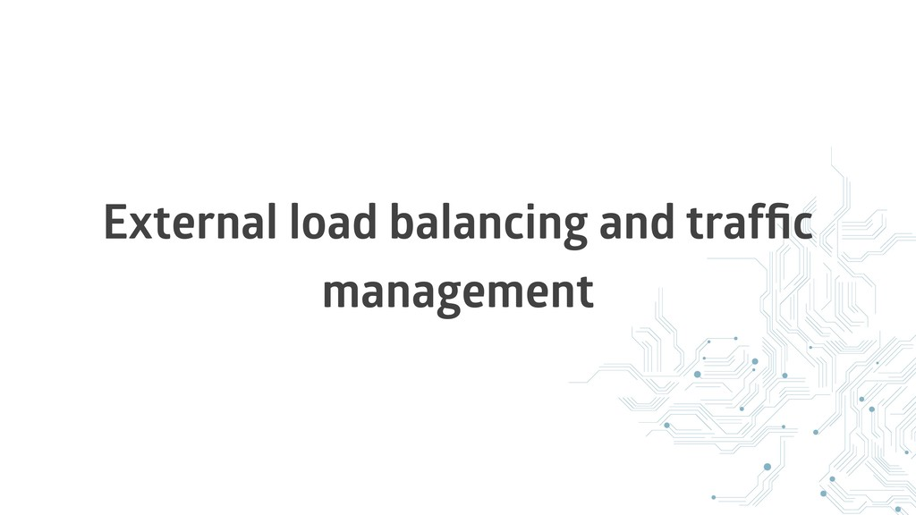 External load balancing and traffic management