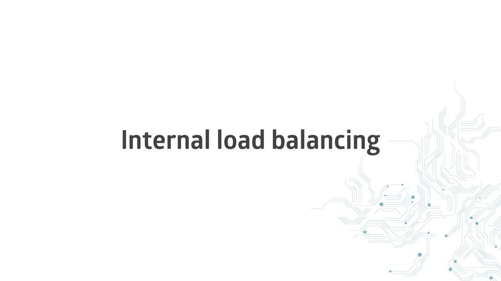 Internal load balancing