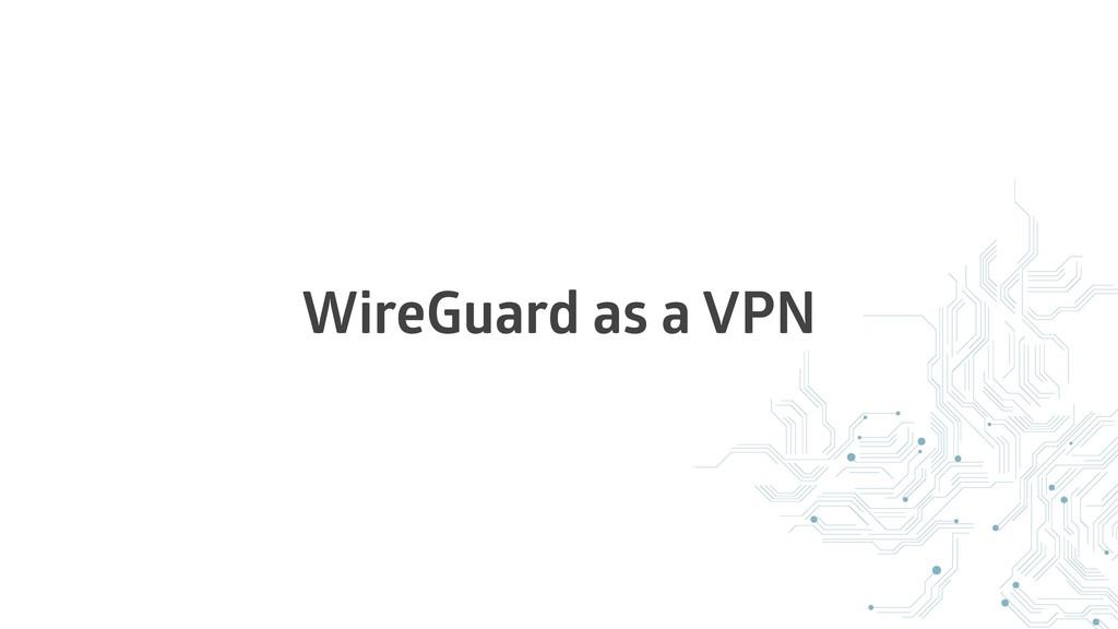 WireGuard as a VPN