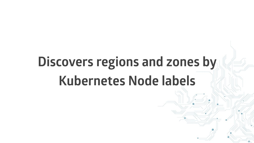 Discovers regions and zones by Kubernetes Node ...