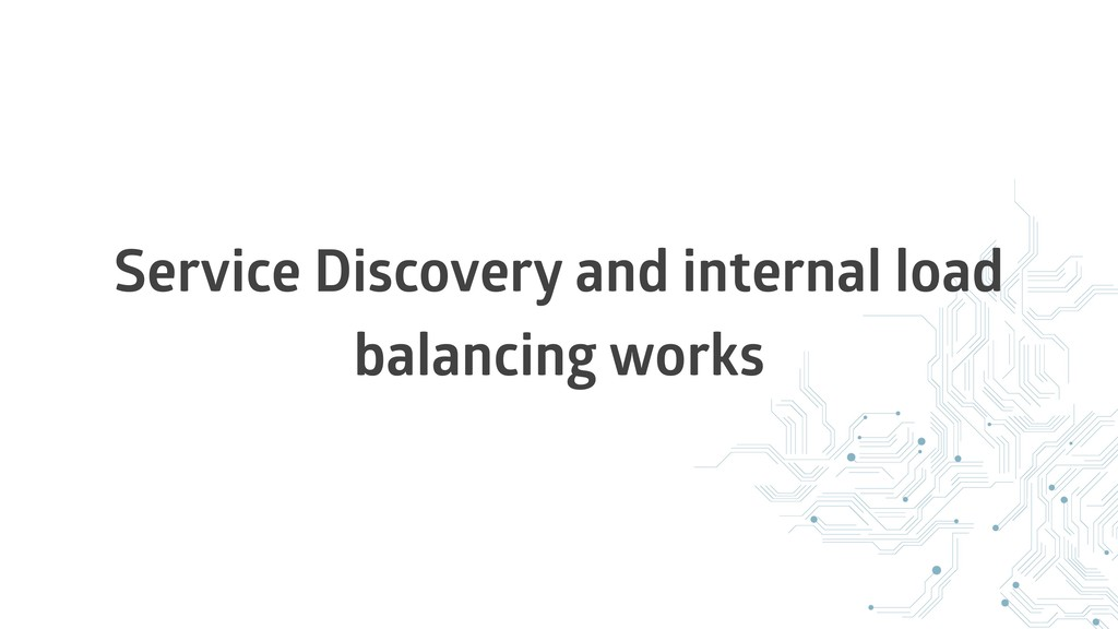 Service Discovery and internal load balancing w...