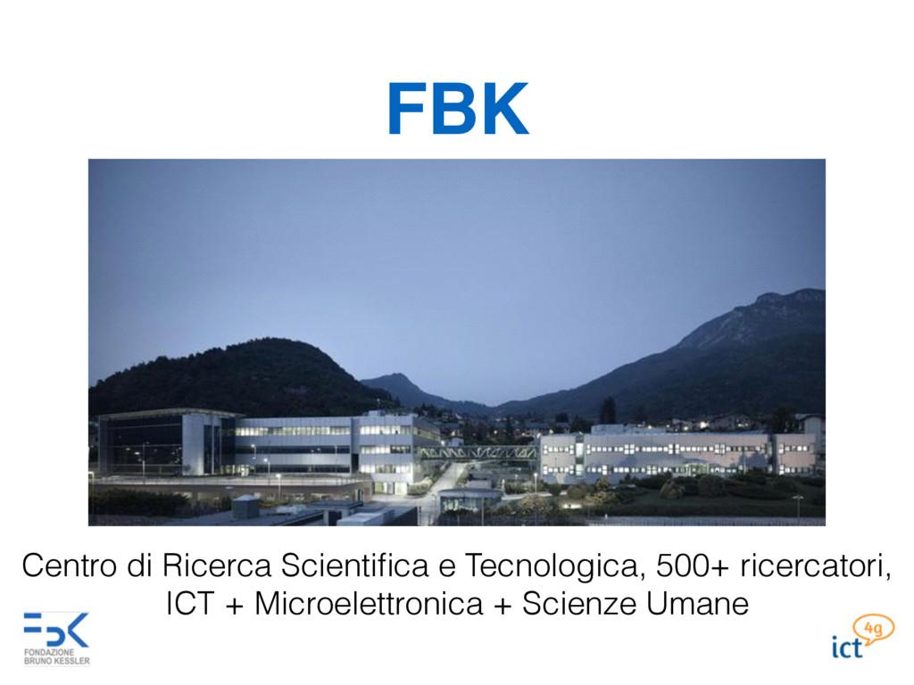FBK Centro di Ricerca Scientifica e Tecnologica,...