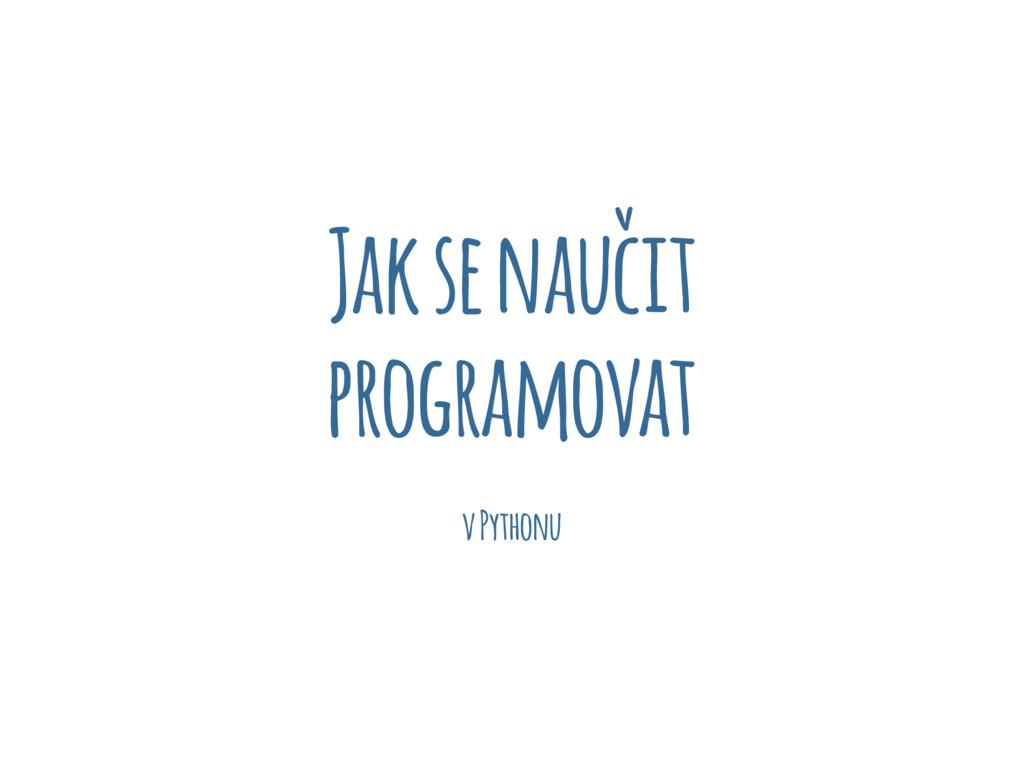 Jak se naučit programovat v Pythonu