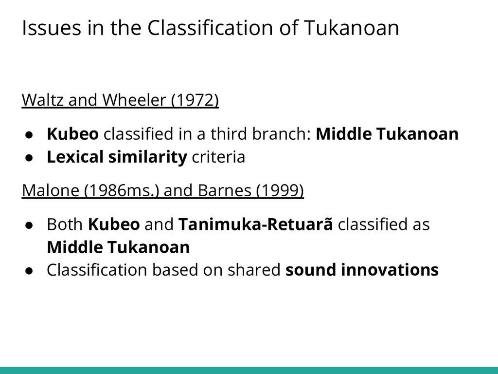Waltz and Wheeler (1972) ● Kubeo classified in a...