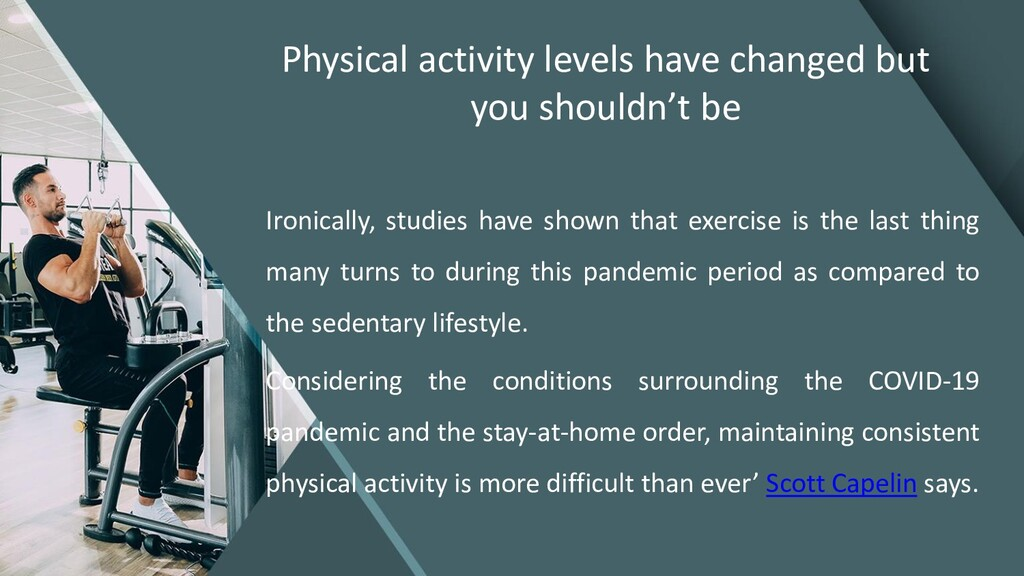Physical activity levels have changed but you s...
