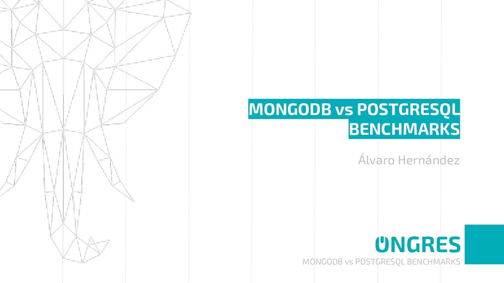 MONGODB vs POSTGRESQL BENCHMARKS MONGODB vs POS...