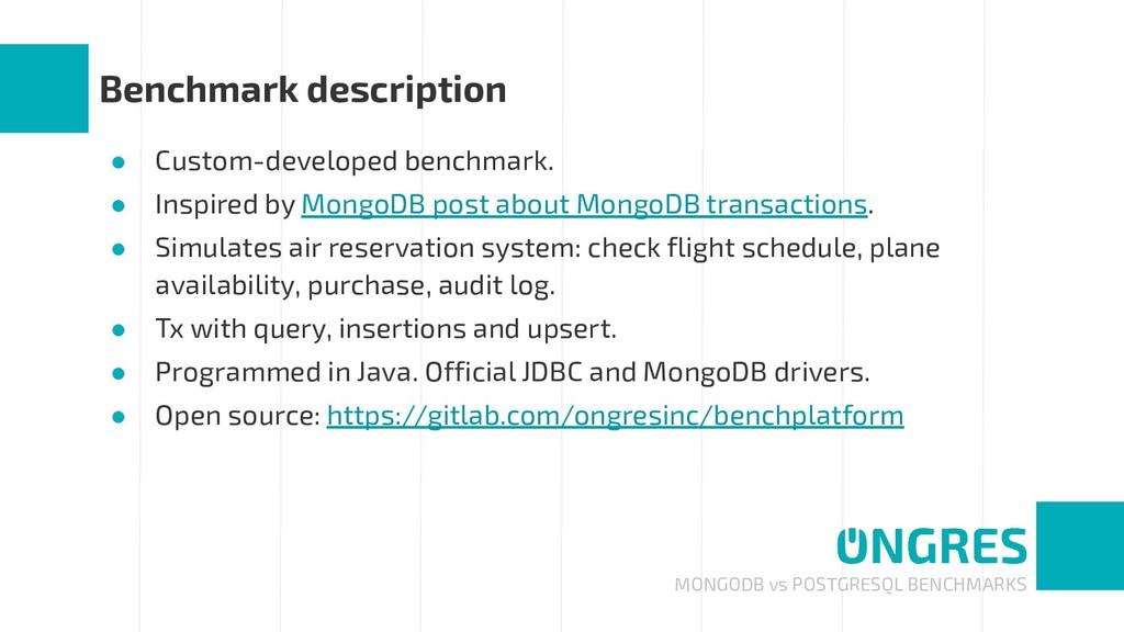 MONGODB vs POSTGRESQL BENCHMARKS Benchmark desc...