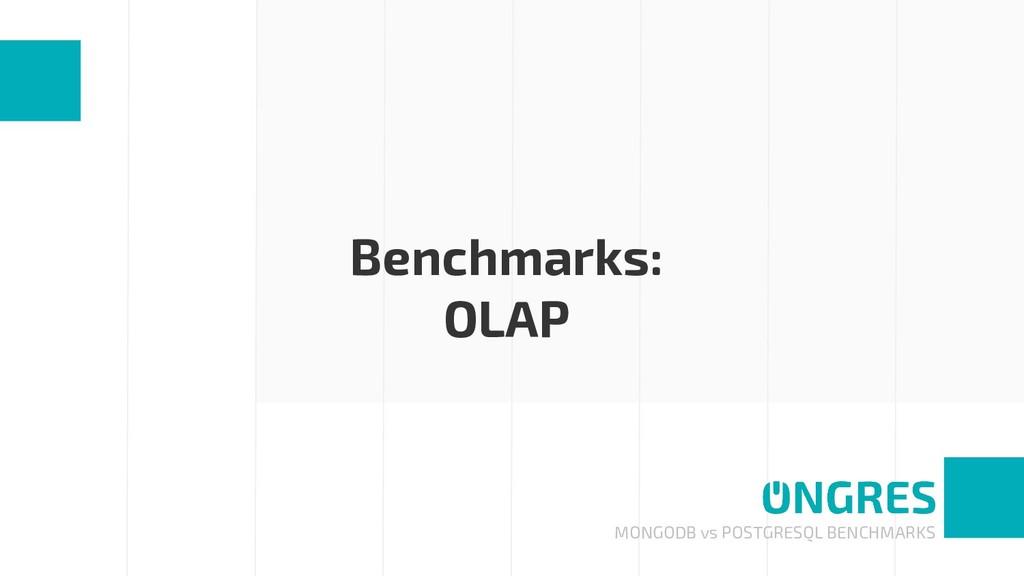 MONGODB vs POSTGRESQL BENCHMARKS Benchmarks: OL...