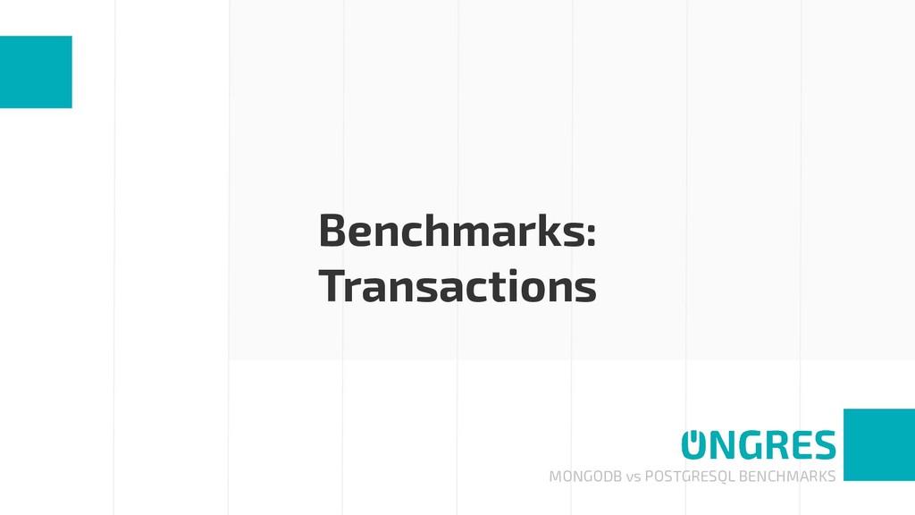 MONGODB vs POSTGRESQL BENCHMARKS Benchmarks: Tr...