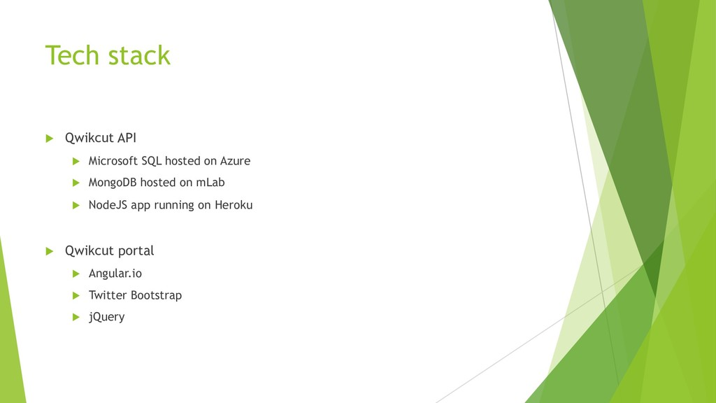 Tech stack u Qwikcut API u Microsoft SQL hosted...