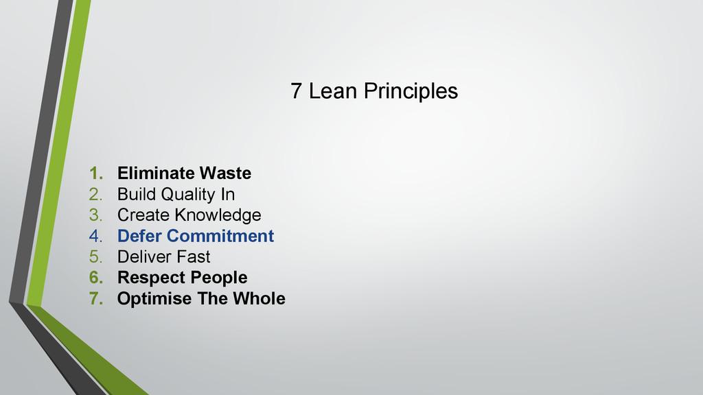 7 Lean Principles 1. Eliminate Waste 2. Build Q...