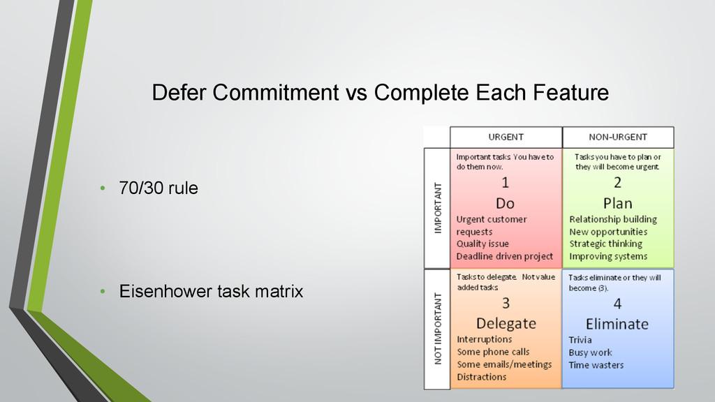 Defer Commitment vs Complete Each Feature • 70/...