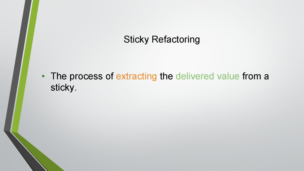 Sticky Refactoring • The process of extracting ...