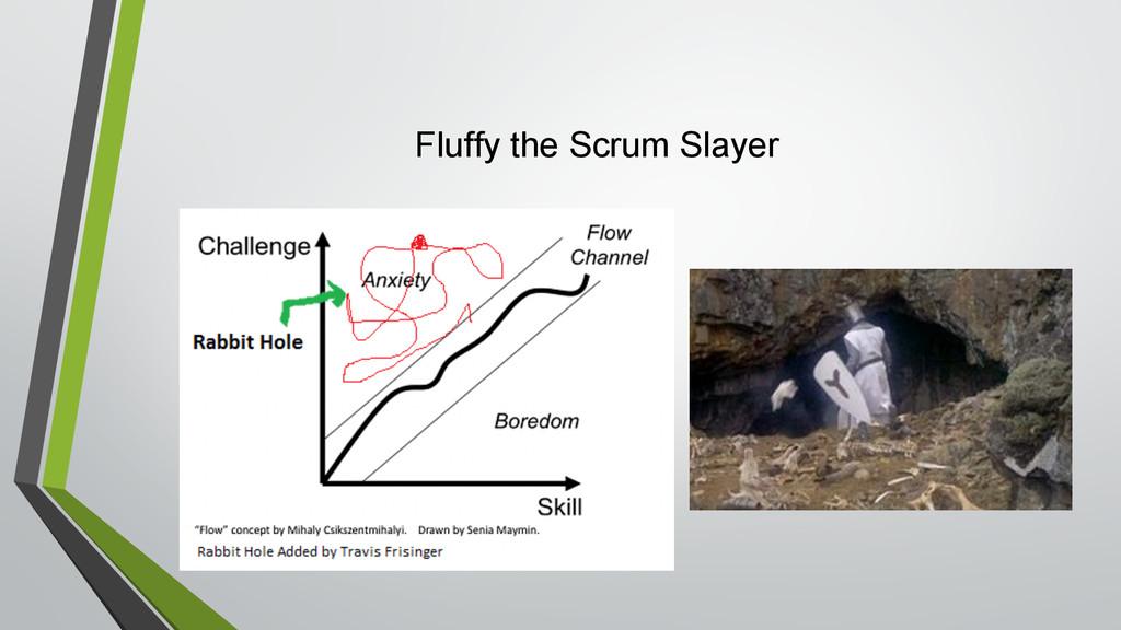 Fluffy the Scrum Slayer