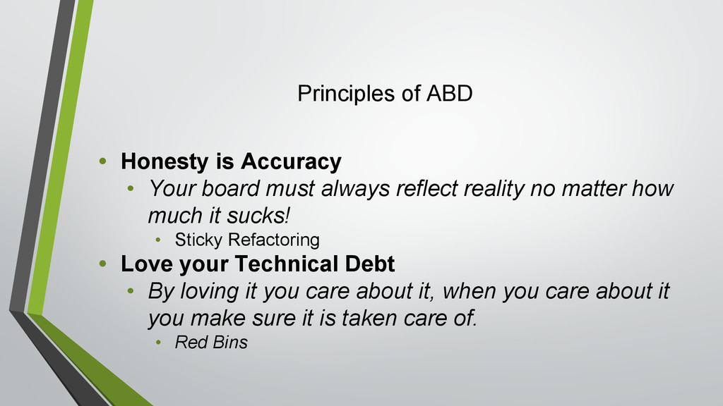 Principles of ABD • Honesty is Accuracy • Your ...