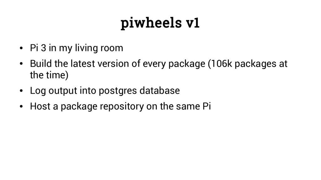 piwheels v1 ● Pi 3 in my living room ● Build th...