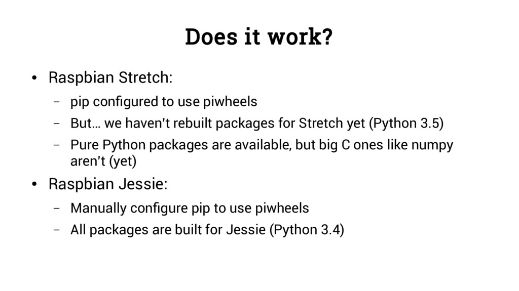 Does it work? ● Raspbian Stretch: – pip configu...
