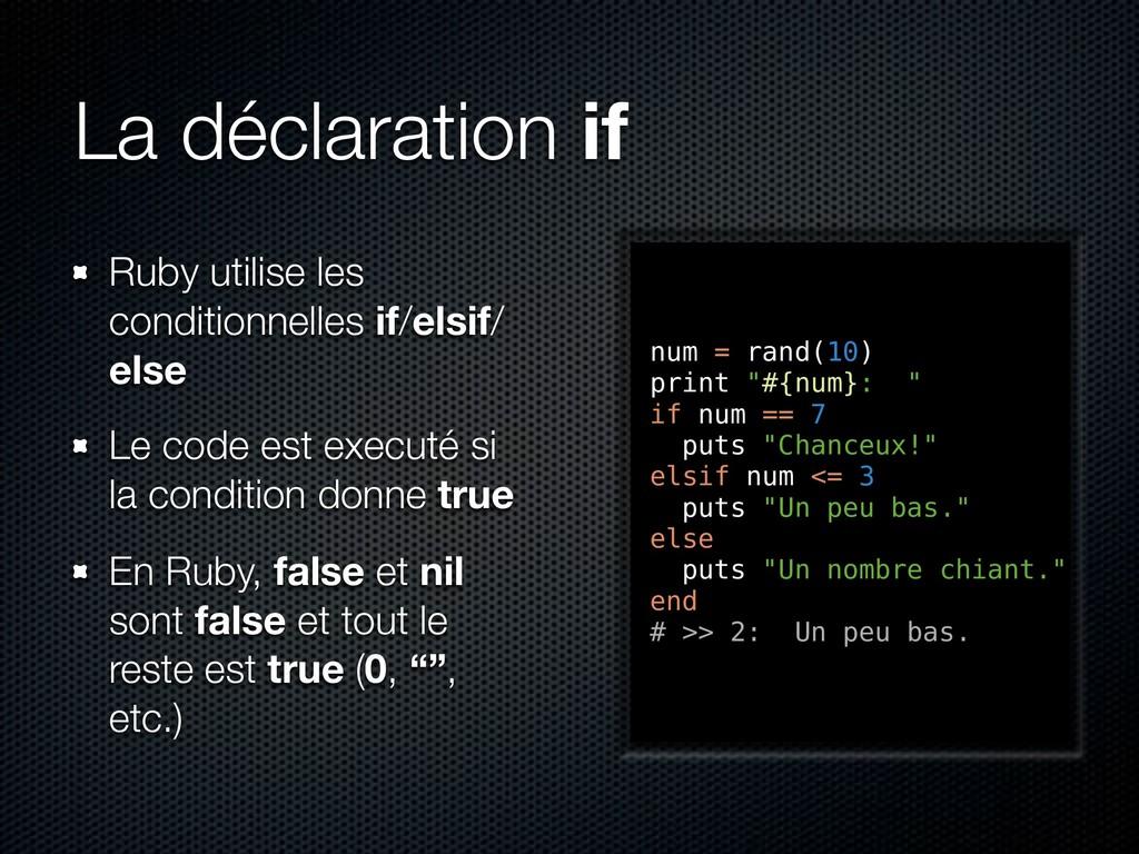 La déclaration if Ruby utilise les conditionnel...