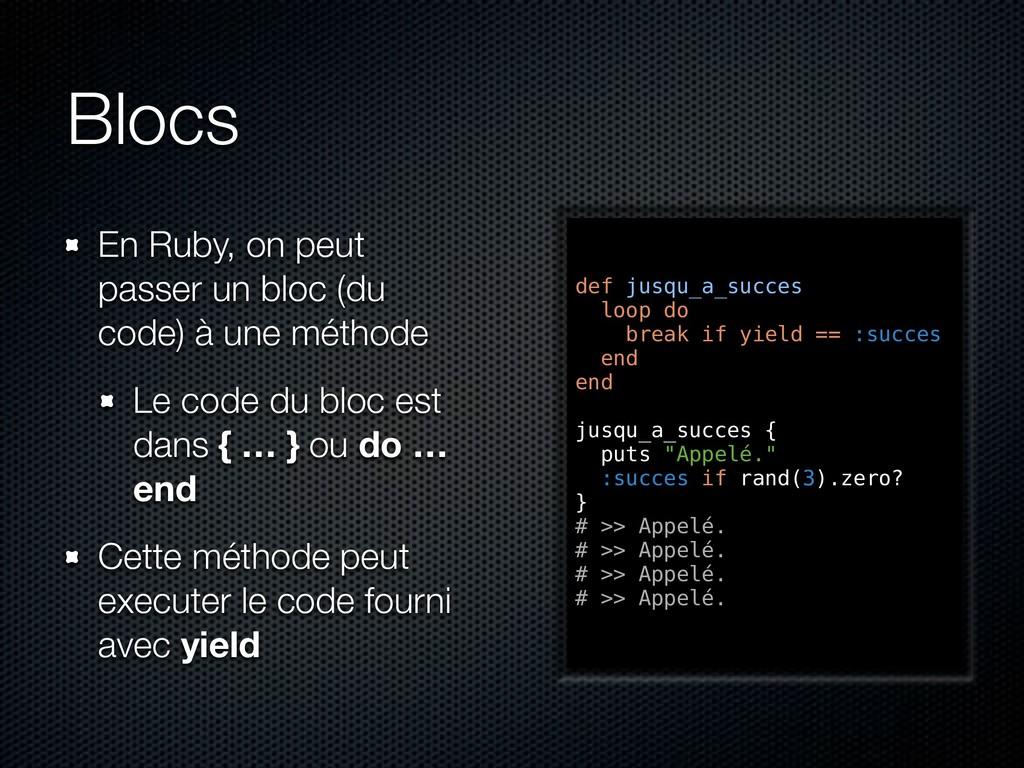 Blocs En Ruby, on peut passer un bloc (du code)...
