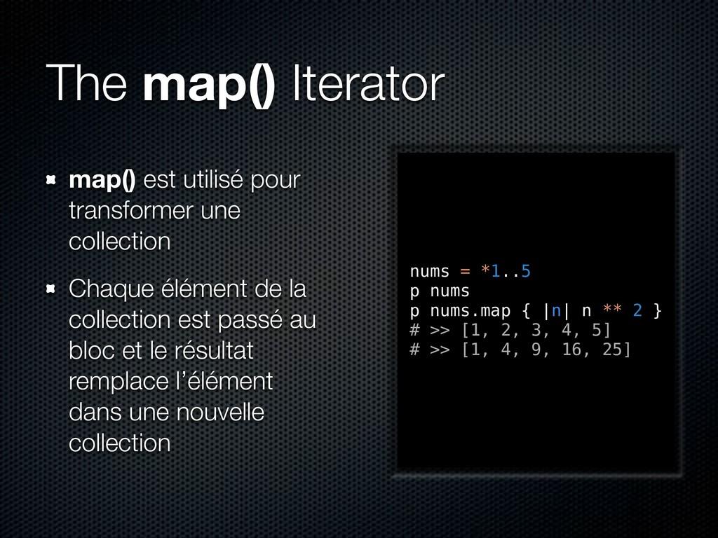 The map() Iterator map() est utilisé pour trans...