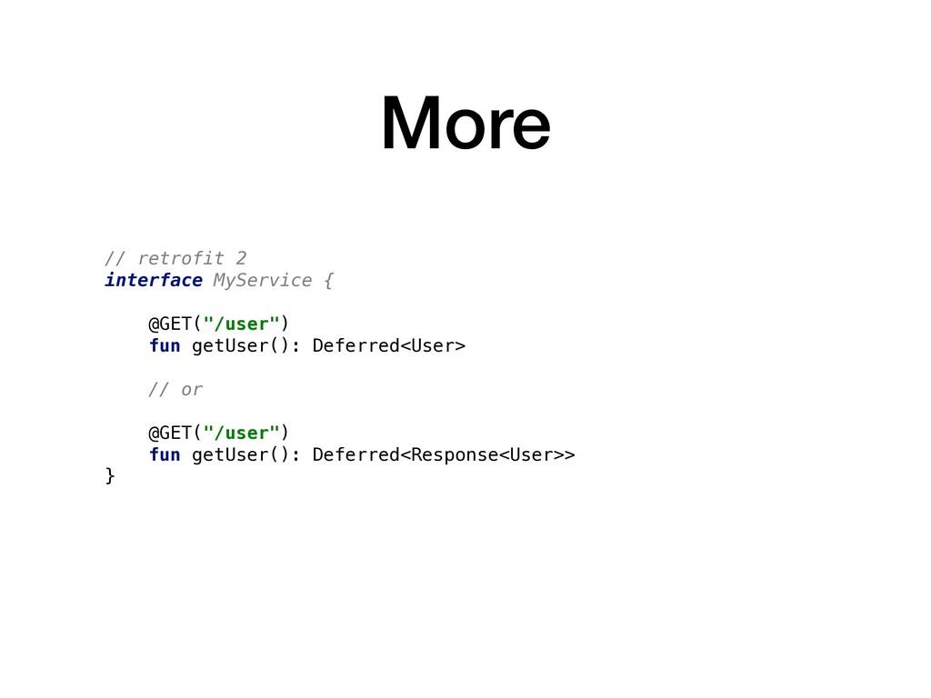 "More // retrofit 2 interface MyService { @GET(""..."