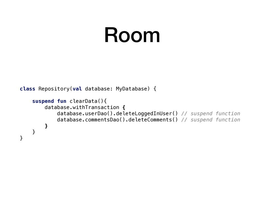 Room class Repository(val database: MyDatabase)...