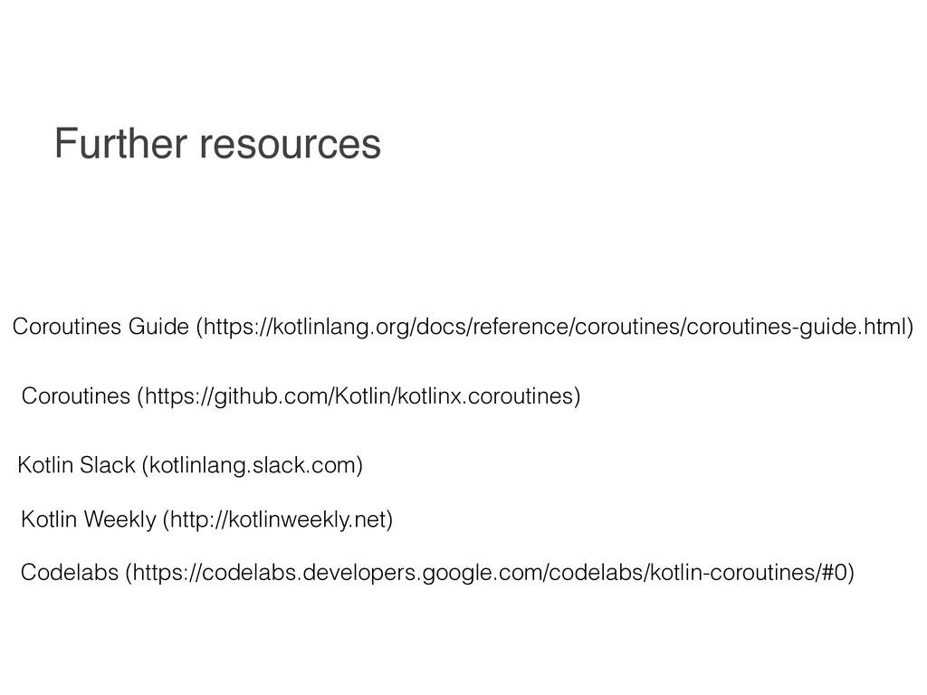 Further resources Kotlin Slack (kotlinlang.slac...