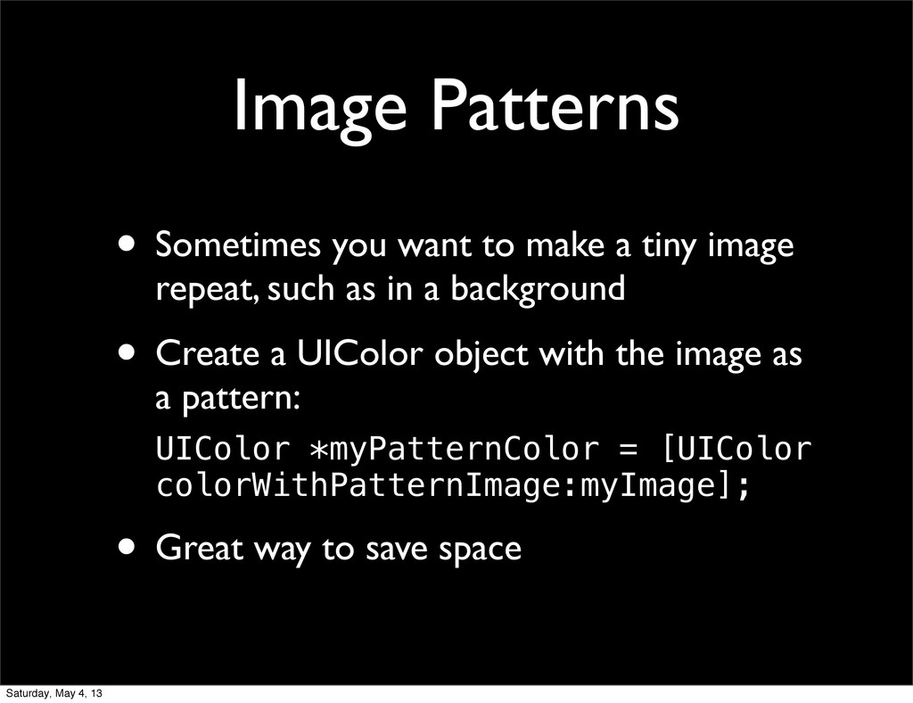 Image Patterns • Sometimes you want to make a t...