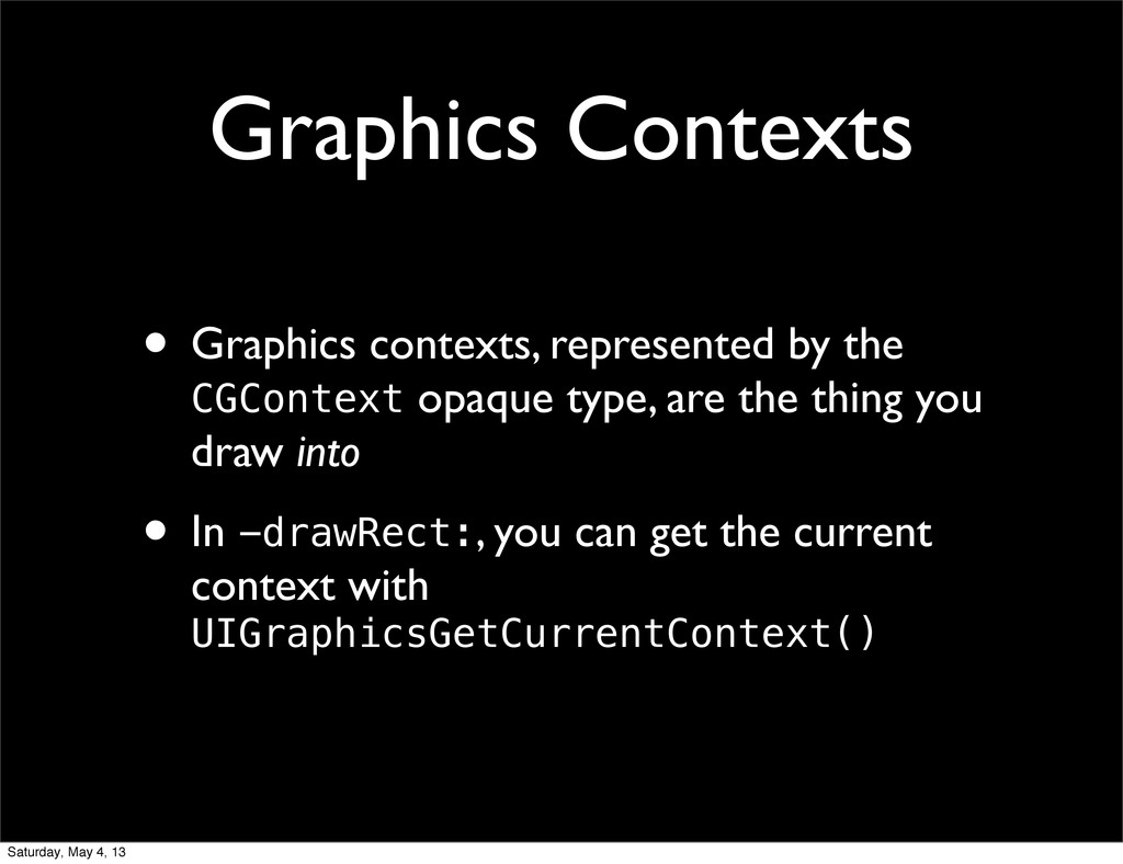 Graphics Contexts • Graphics contexts, represen...