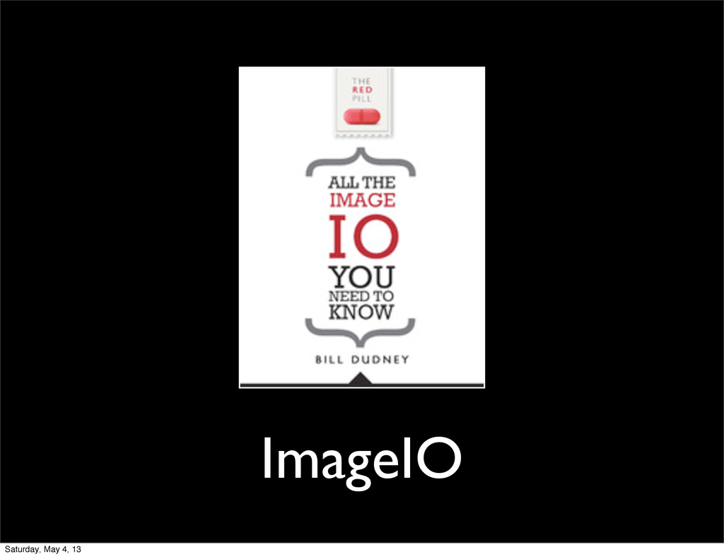 ImageIO Saturday, May 4, 13