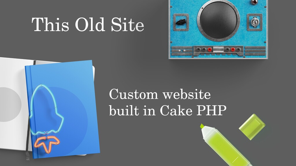 This Old Site Custom website built in Cake PHP