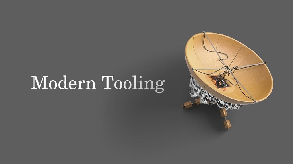 Modern Tooling