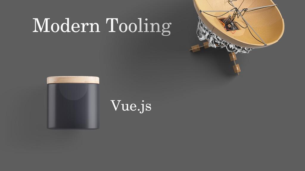 Vue.js Modern Tooling