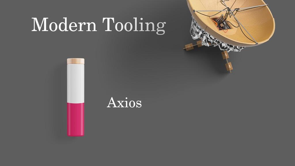 Modern Tooling Axios