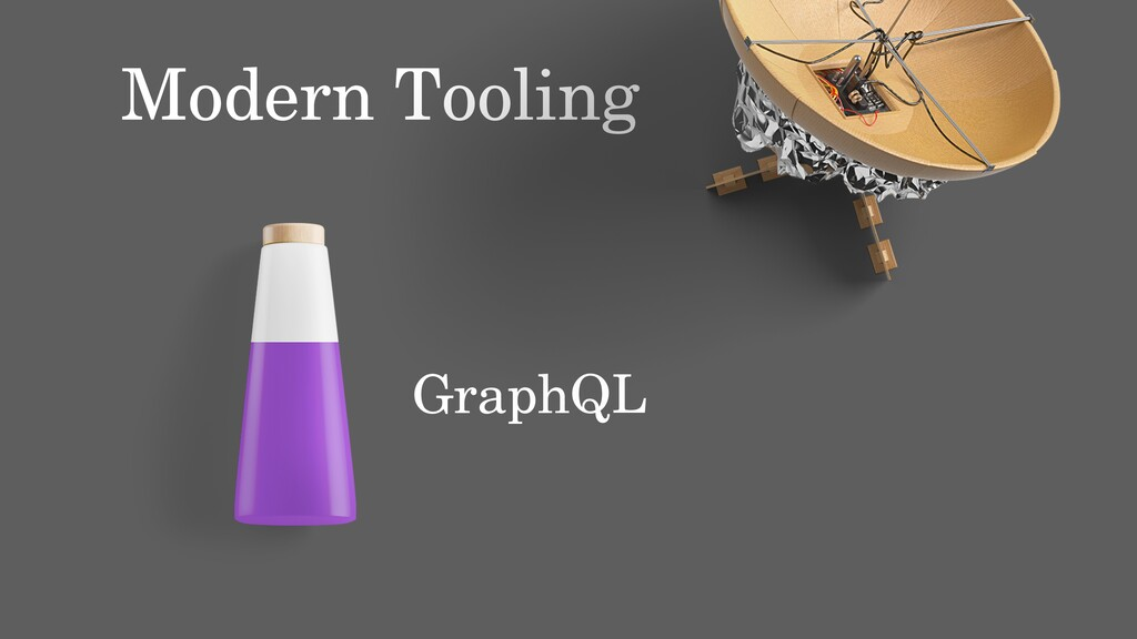 GraphQL Modern Tooling