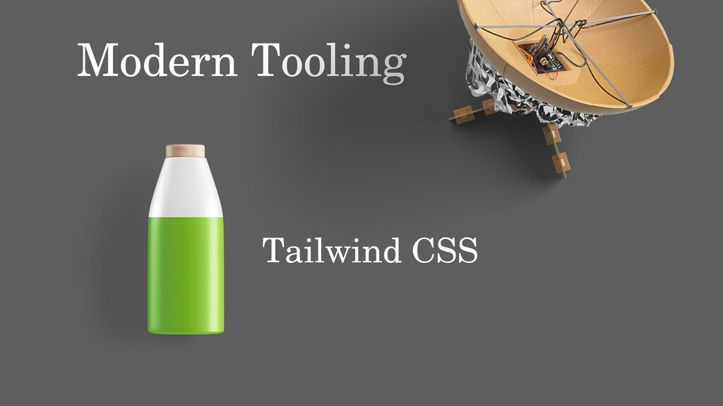 Modern Tooling Tailwind CSS