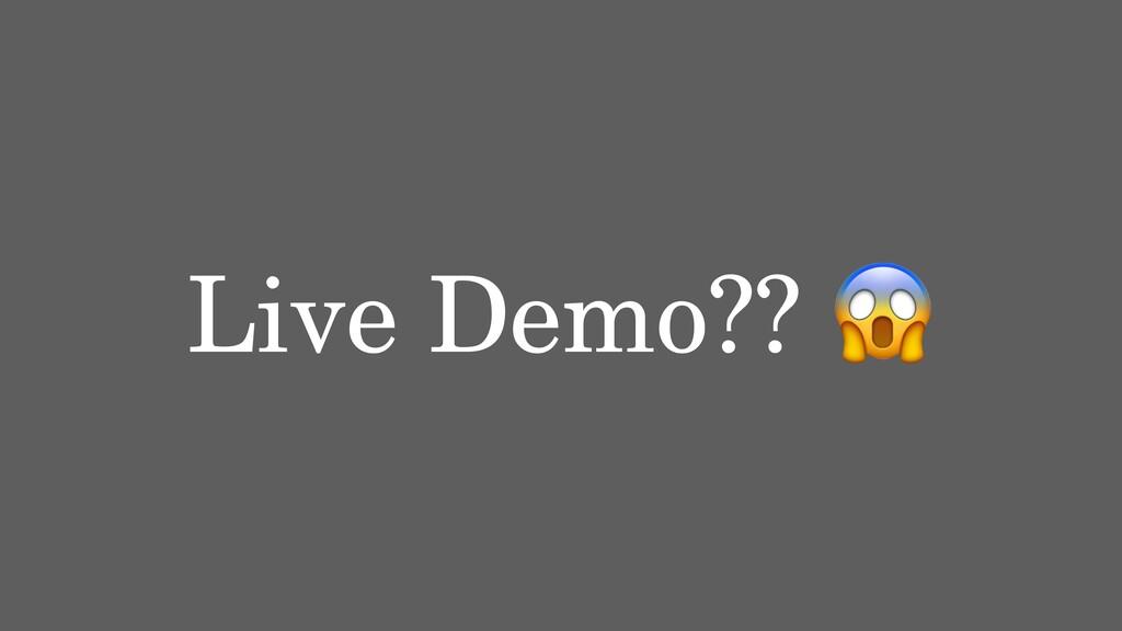 Live Demo??