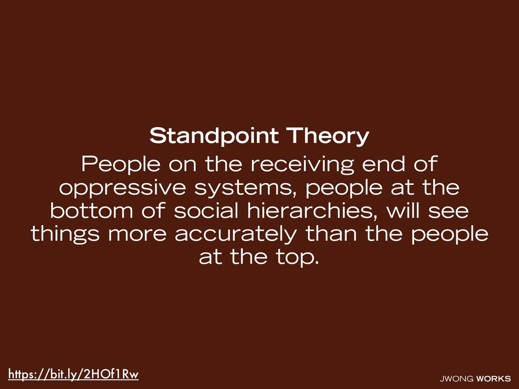 JWONG WORKS Standpoint Theory People on the rec...