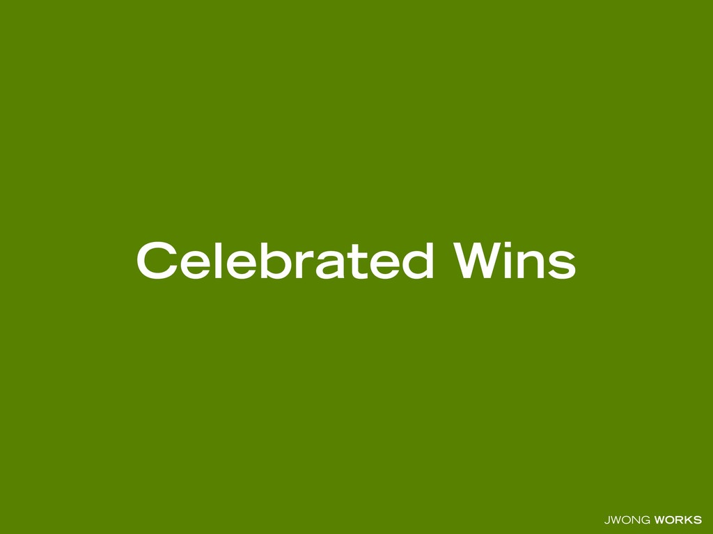 JWONG WORKS Celebrated Wins