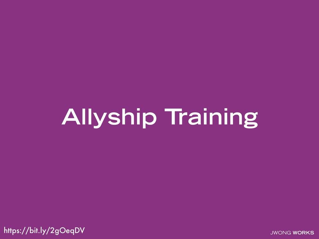 JWONG WORKS Allyship Training https://bit.ly/2g...