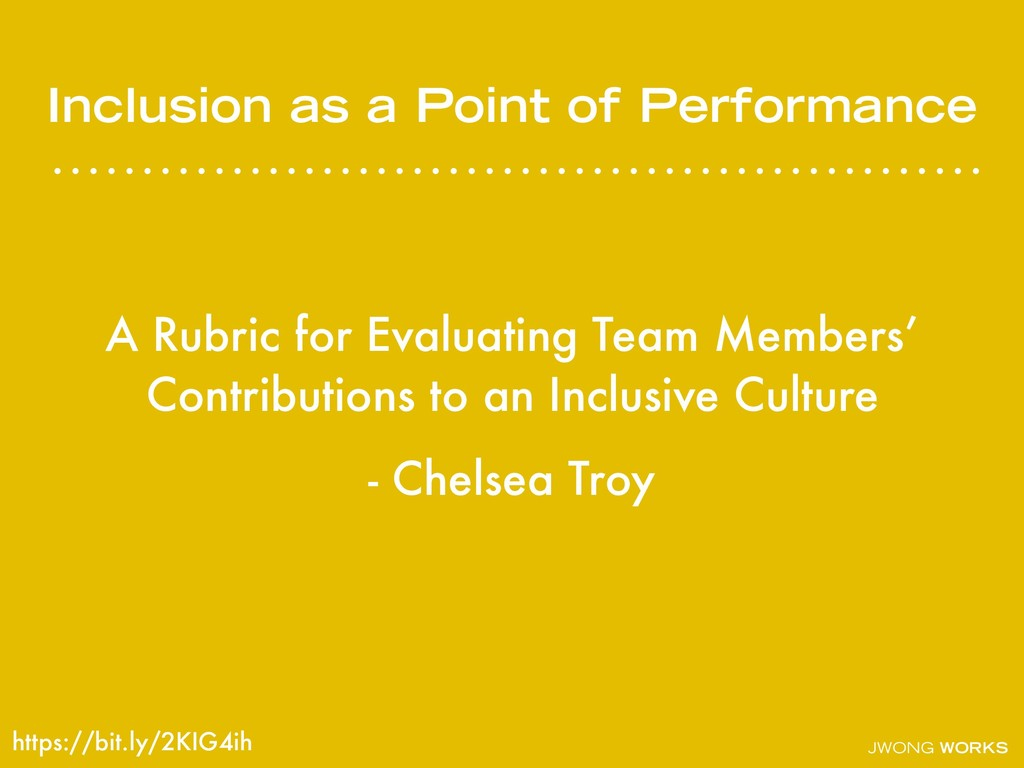 JWONG WORKS Inclusion as a Point of Performance...