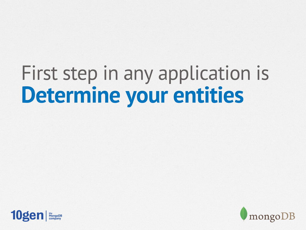 First step in any application is Determine your...