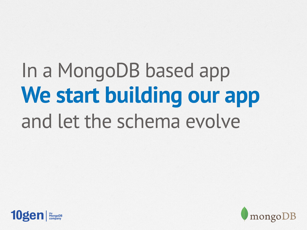 In a MongoDB based app We start building our ap...